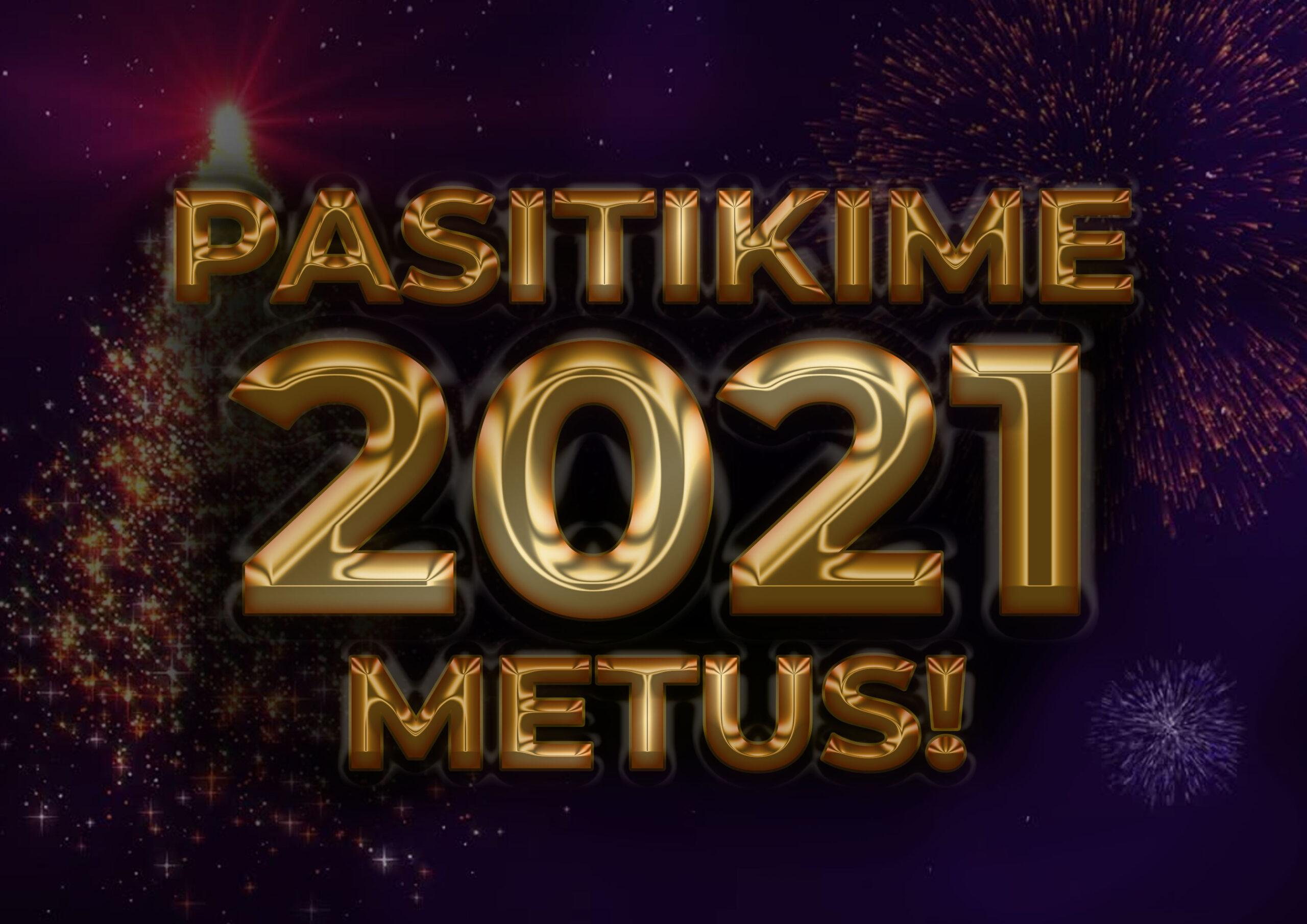 Šveskime 2021 metus